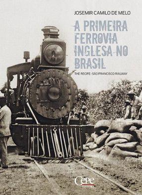 A PRIMEIRA FERROVIA INGLESA NO BRASIL