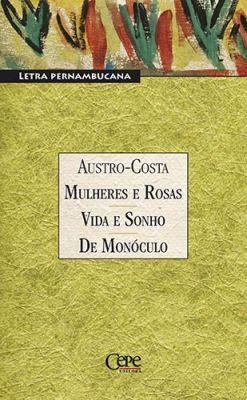 MULHERES E ROSAS - VIDA E SONHO - DE MONÓCULO