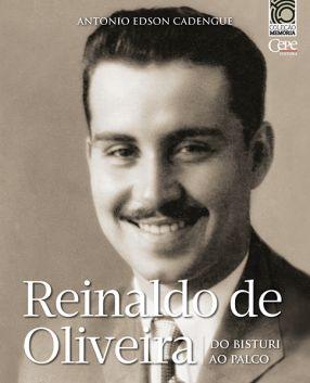REINALDO DE OLIVEIRA: DO BISTURI AO PALCO