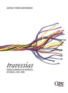 TRAVESSIAS - PADRES EUROPEUS NO NORDESTE DO BRASIL (1950-1990)