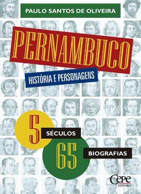 PERNAMBUCO: HISTÓRIA E PERSONAGENS