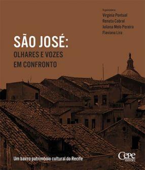 SÃO JOSÉ: OLHARES E VOZES EM CONFRONTO - UM BAIRRO PATRIMÔNIO CULTURAL DO RECIFE