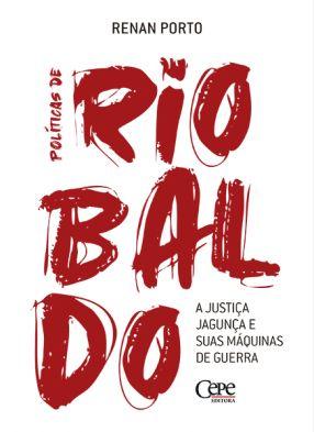 POLÍTICAS DE RIOBALDO: A JUSTIÇA JAGUNÇA E SUAS MÁQUINAS DE GUERRA